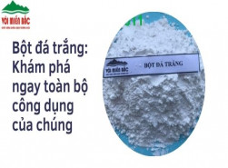Bột đá trắng: Khám phá ngay toàn bộ công dụng của chúng