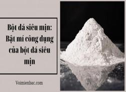 Bột đá siêu mịn: Bật mí công dụng của bột đá siêu mịn