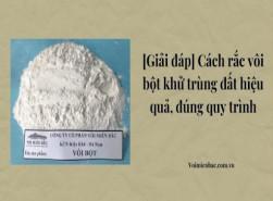 [Giải đáp] Cách rắc vôi bột khử trùng đất hiệu quả, đúng quy trình